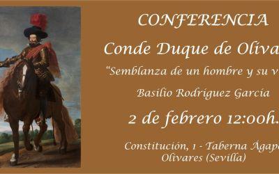 CONFERENCIA ILUSTRADA «SEMBLANZA DE UN HOMBRE Y SU VILLA». EL CONDE DUQUE DE OLIVARES