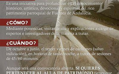 EL GRUPO DE PASTORAL DE PATRIMONIO DE LA PARROQUIA SANTA MARÍA LA BLANCA DE FUENTES DE ANDALUCÍA HA PUESTO EN MARCHA UN AULA DE PATRIMONIO.