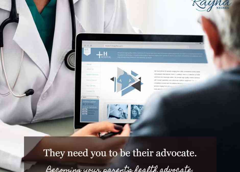 Have you become a medical advocate for your parent yet?