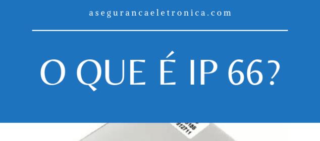 IP 66 o que é?