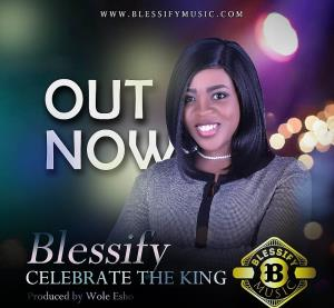 "Blessify releases fresh banger "" Celebrating the King"""