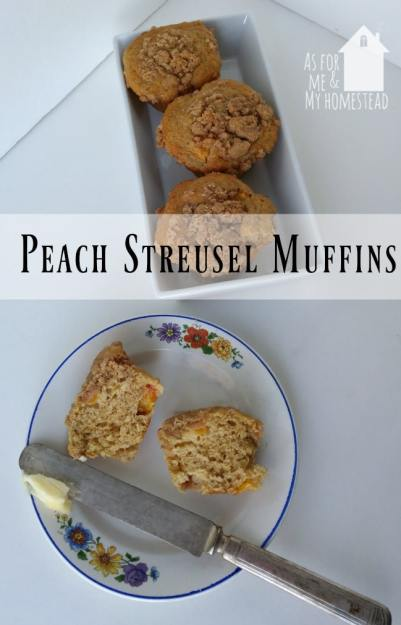Scrumptuous peach streusel muffins | As For Me and My Homestead
