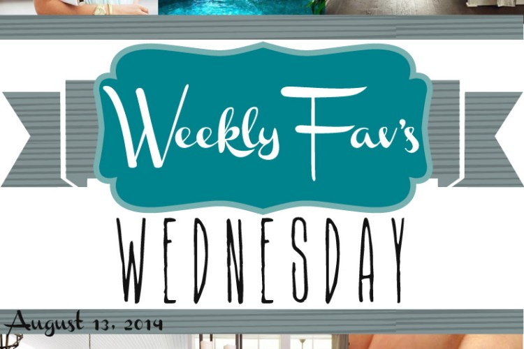 Weekly Fav's Wednesday {8.13.14}