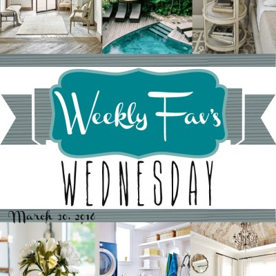 Weekly Fav's Wednesday {3.30.16}