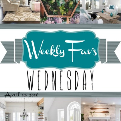 Weekly Fav's Wednesday {4.13.16}