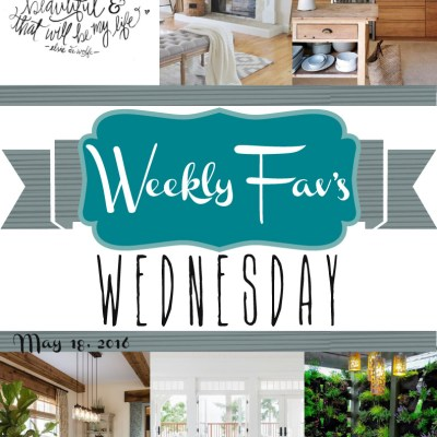 Weekly Fav's Wednesday {5.18.16}