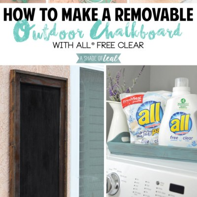 How to make a Removable Outdoor Chalkboard with all® Free Clear