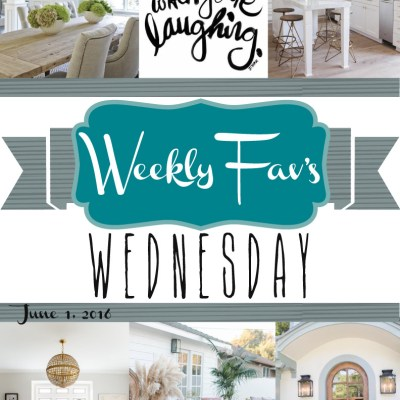 Weekly Fav's Wednesday {6.1.16}