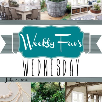 Weekly Fav's Wednesday {7.6.16}
