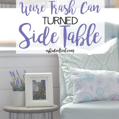 How to… Wire Trash Can turned Side Table