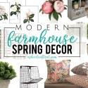 Modern Farmhouse Spring Decor, on a budget!