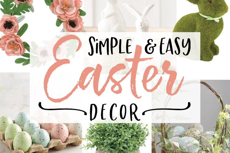 Simple & Easy Easter Decor