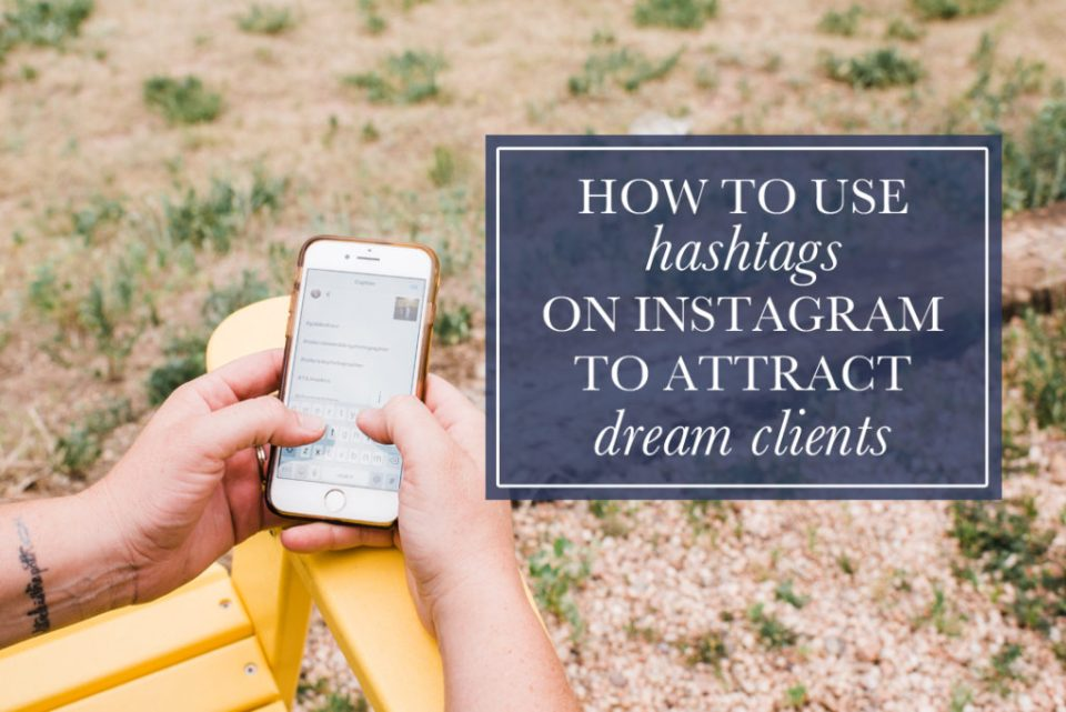 how to use hashtags on instagram to attract dream clients