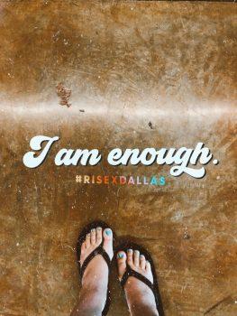 I am Enough #RiseXDallas
