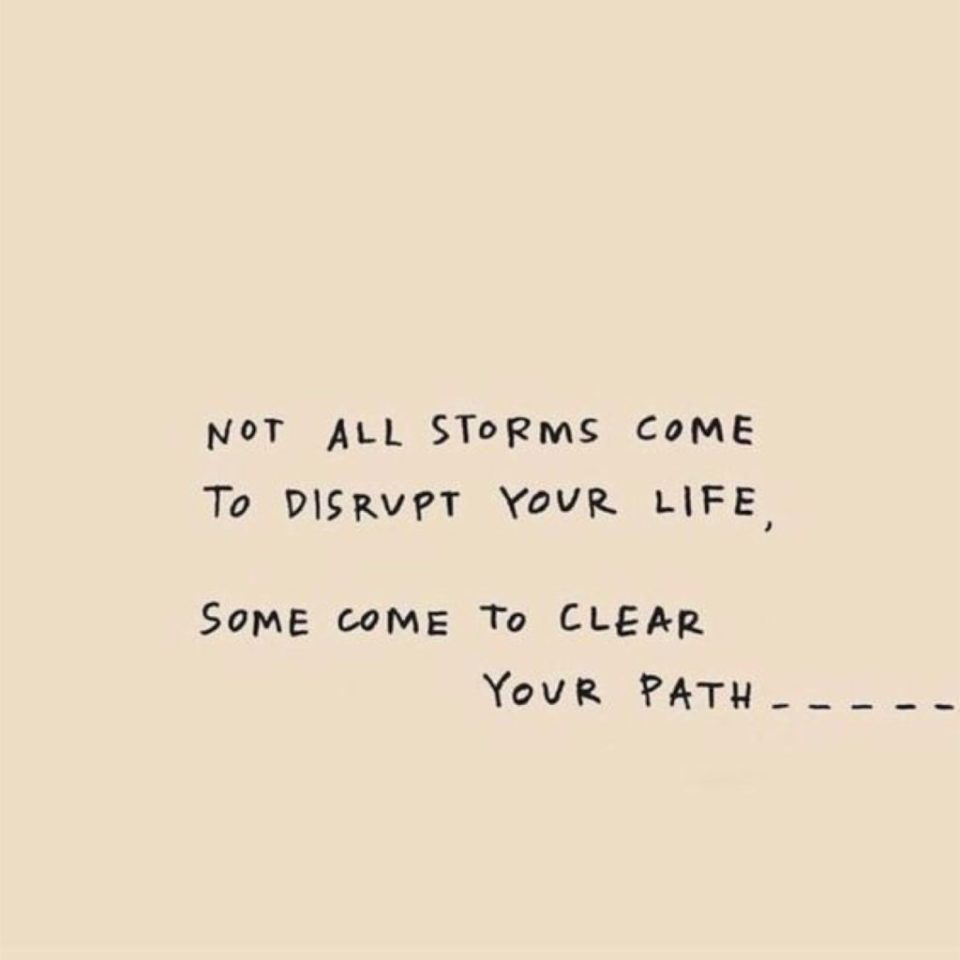 quotes about storms clearing the path