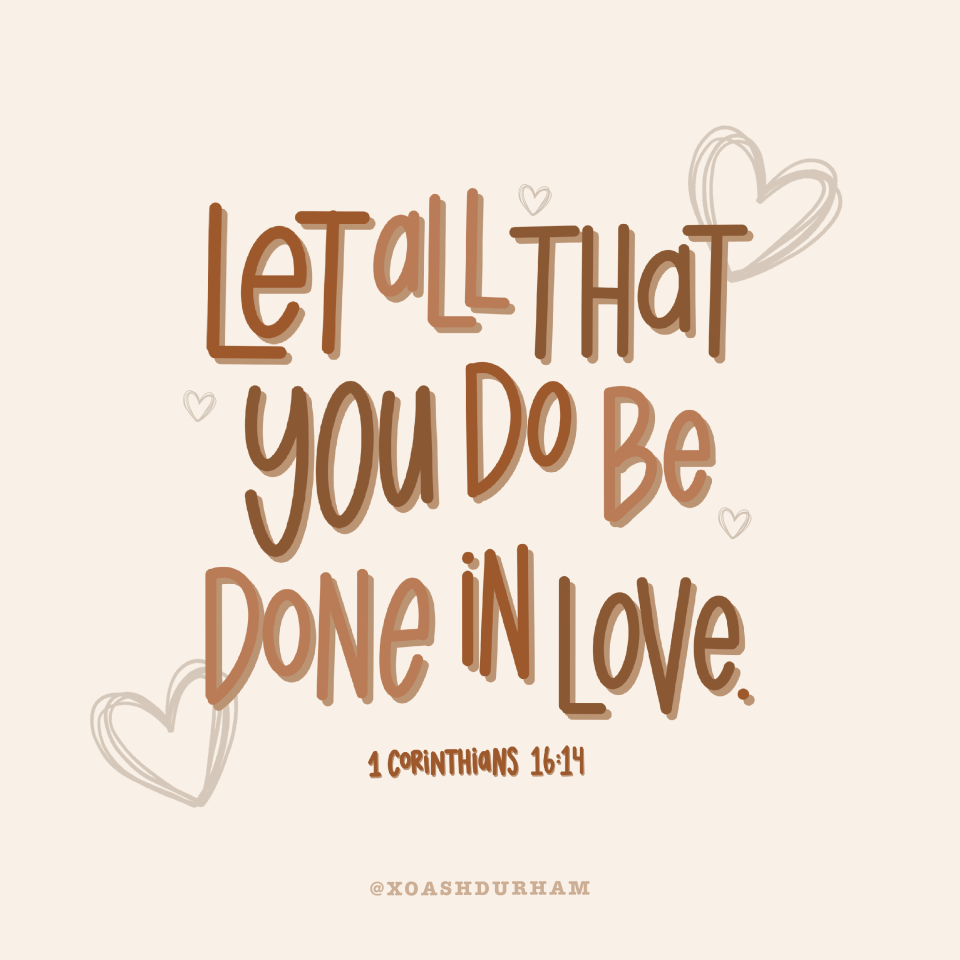 let all that you do be done in love hand lettered quote