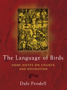 The Language of Birds, Dale Pendell (Three Hands, 2009)