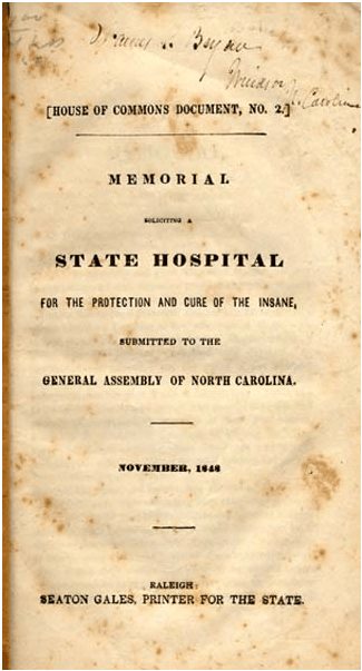 Dorothea Dix's Memorial Soliciting a State Hospital for the Protection for the Protection and Cure of the Insane, Submitted to the General Assembly of North Carolina, November 1848. DocSouth