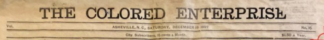 Masthead from only surviving copy of Asheville's The Colored Enterprise, December --, 1897.