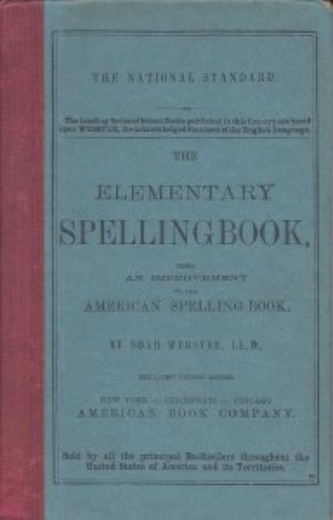 "Webster ""Blue Backed Speller,"" 1880 edition, copyright 1857 by Webster's children; 1908 ed. by G&C Merriam. Personal copy."