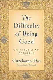 """Summary: """"Difficulty of being good: Subtle art of Dharma"""""""