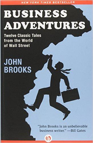 "Book summary: ""Business Adventures"" by John Brooks"
