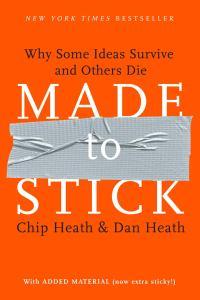Book summary: Made to Stick by Chip Heath and Dan Heath
