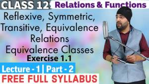 RELATIONS AND FUNCTIONS LECTURE 1 (Part 2)