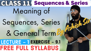 Sequences and Series Lecture 1