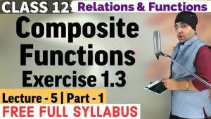 Relations and Functions Lecture 5 (Part 1)