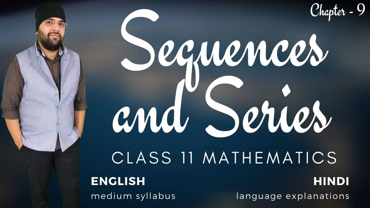 Sequences and Series Class 11 Maths