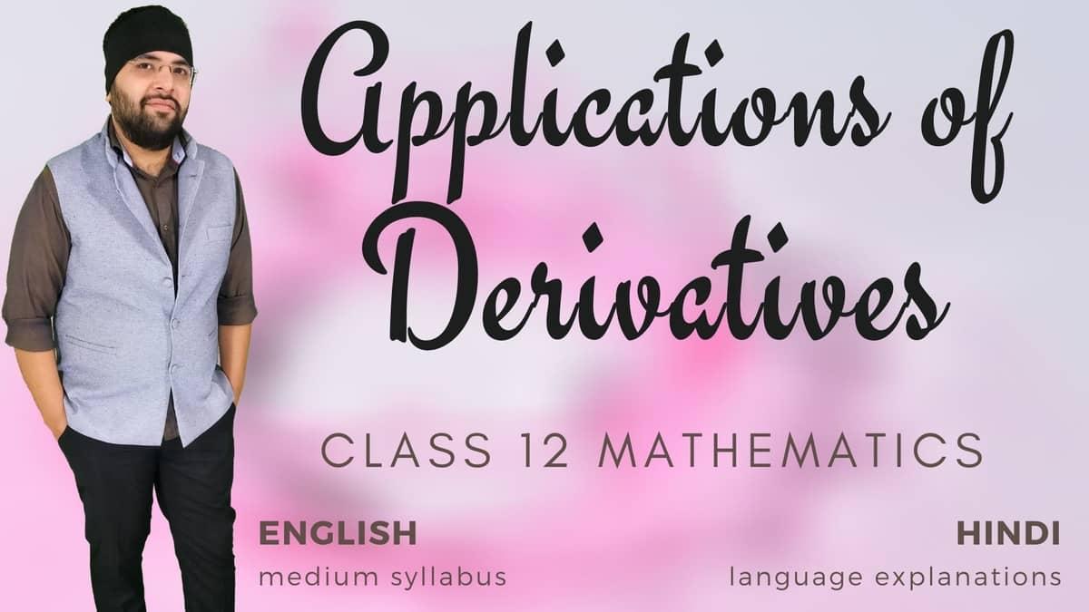 Applications of Derivatives Class 12 Maths