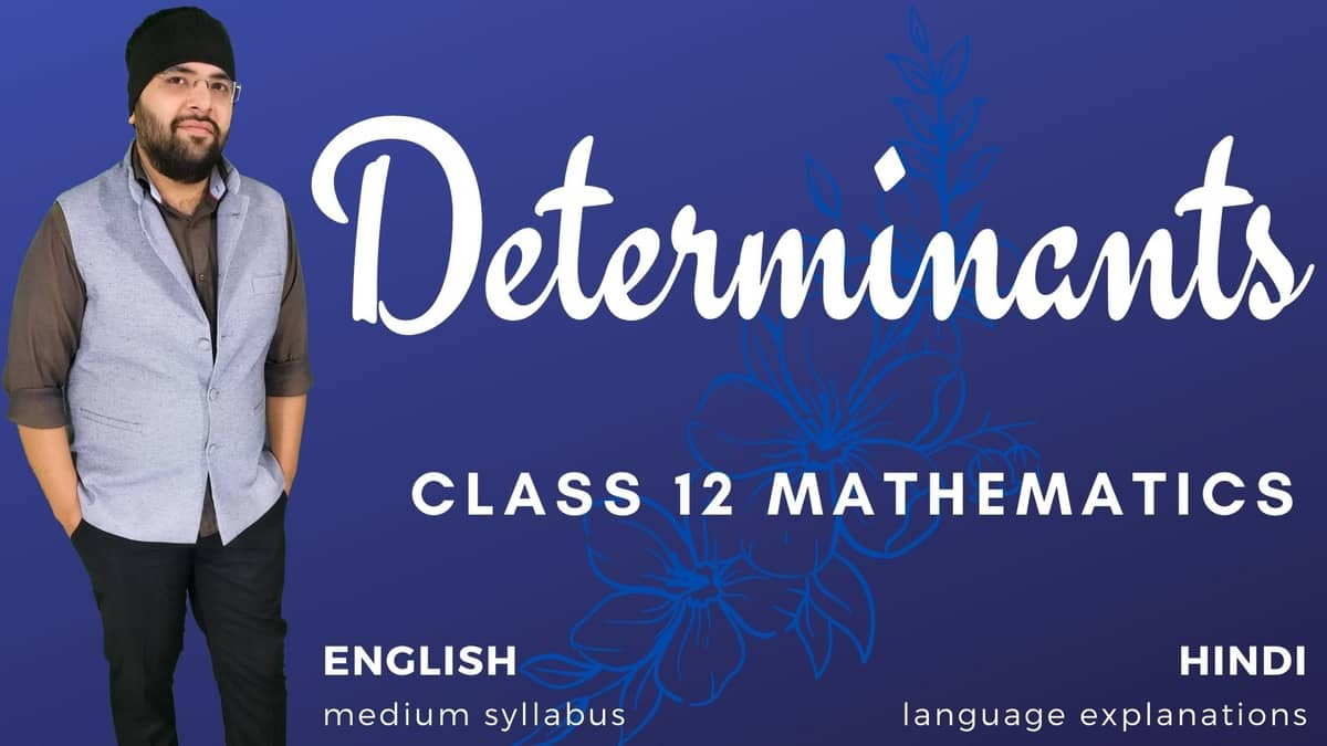 Determinants Class 12 Maths