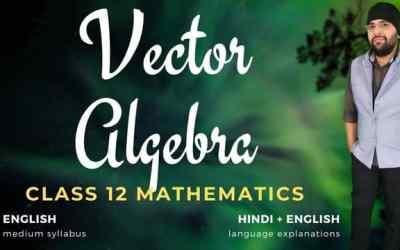 Ch10. Vector Algebra Class 12 Maths – 90D