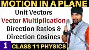 Class-11-Physics-Motion-in-a-Plane-Lecture-1