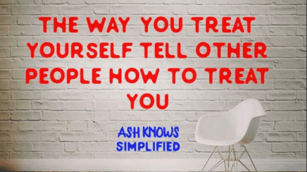 Treat Yourself Right - ASH KNOWS