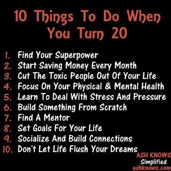 10 Things To Do When You Turn 20 - ASH KNOWS