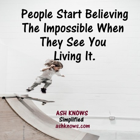 Believing The Impossible - ASH KNOWS