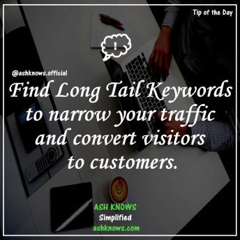 Tip of the Day - Long Tail Keywords - ASH KNOWS