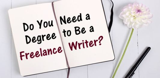 Do you need a degree to be a freelance writer - ASH KNOWS