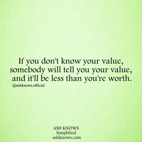 Know Your Value - ASH KNOWS