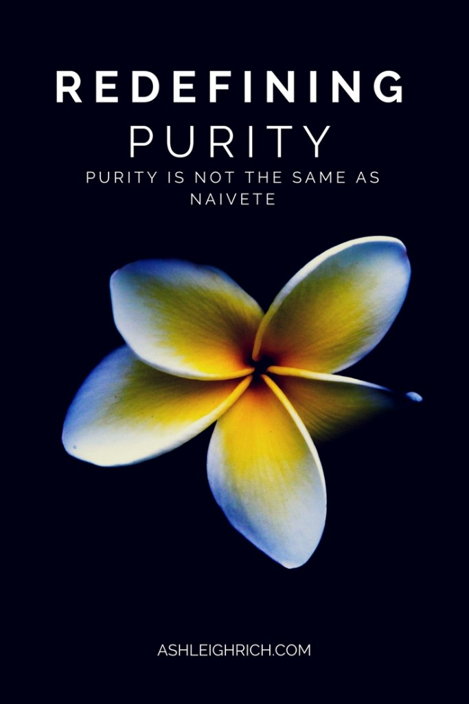 Purity is more than just innocence. This blog post explores how true purity requires knowledge and a choice, not ignorance.