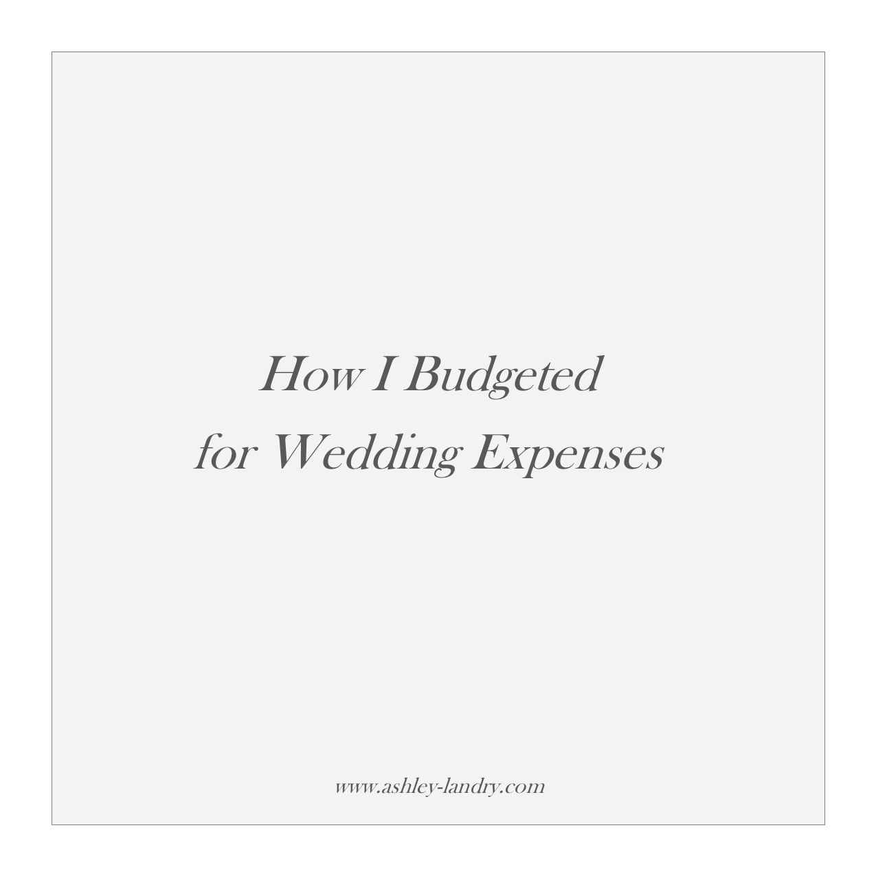 how i budgeted for wedding expenses