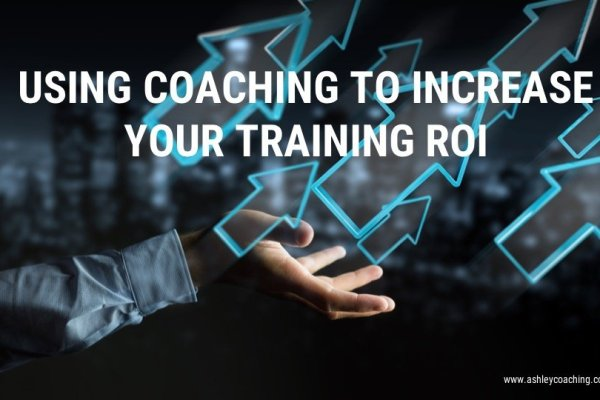 Using coaching to increase your training ROI
