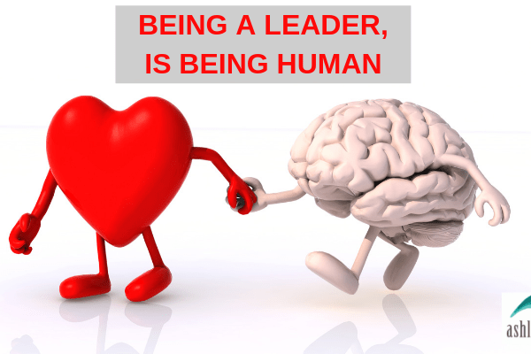 BEING A LEADER, IS BEING HUMAN