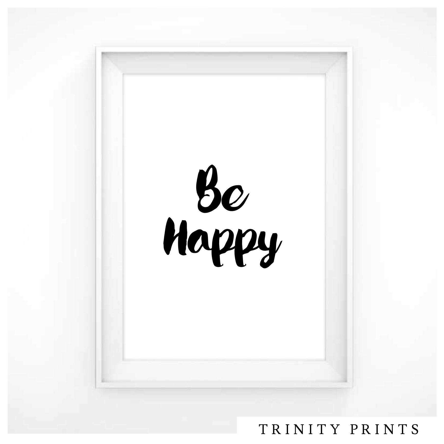 Typography Prints - Be happy