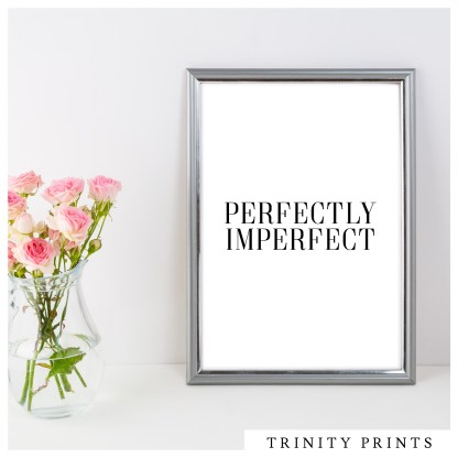 Typography Prints - Perfectly Imperfect