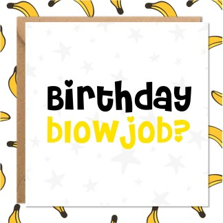 Birthday Blowjob? Rude Birthday Card