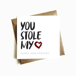You stole my heart anniversary card