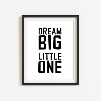 'Dream Big Little One' Nursery Print